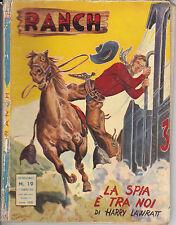 Collana Ranch n°19 - LA SPIA E' TRA NOI - Ed. Dardo del 1953