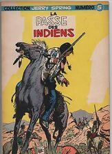 Jijé. Jerry Spring 5. La Passe des indiens. Dupuis 1957. EO. TTB