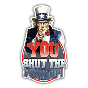 shut the F*@* up! vintage car sticker uncle sam 70x120mm