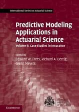PREDICTIVE MODELING APPLICATIONS IN ACTUARIAL SCIENCE - NEW BOOK