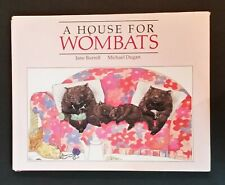 Michael Dugan - A house For Wombats - ill Jane Burrell - hbdj 1985