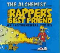 THE ALCHEMIST (1ST INFANTRY) - RAPPER'S BEST FRIEND NEW CD