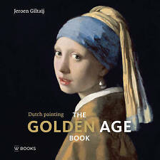 The Golden Age Book: Dutch Paintings by Giltaij, Jeroen -Hcover