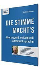Buch DIE STIMME MACHT'S: Überzeugend, wirkungsvoll, authentisch sprechen