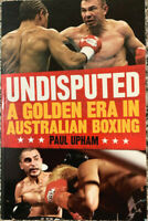 UNDISPUTED A Golden Era In Australian Boxing