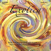 Exotica: exotic and strange music and sounds from many cultures and [CD]