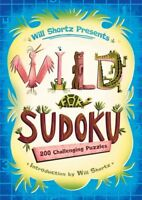 Will Shortz Presents Wild for Sudoku : 200 Challenging Puzzles, Paperback by ...