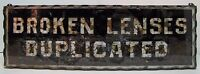 BROKEN LENSES DUPLICATED Antique Chip Glass Mirror Sign Tin Frame Optician