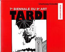 TARDI  DOSSIER DE PRESSE  POUR L'EXPO DE CHERBOURG-OCTEVILLE 2013 EPUISE