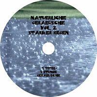 Natürliche Geräusche Vol. 2 - Starker Regen Entspannung Relax Audio CD Wellness