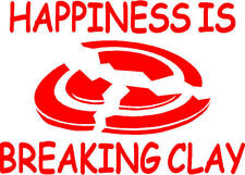 Happiness is Breaking Clay ~Trap/Skeet Sticker Decal