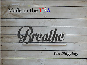 Large Breathe Sign, Inspirational Decor, W1105