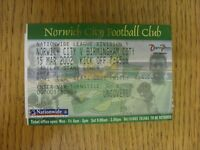 15/03/2002 Ticket: Norwich City v Birmingham City  . Thanks for viewing our item
