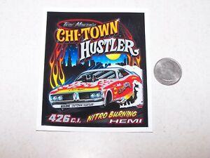 Chi Town Hustler - Nitro Burning Hemi - decal/sticker   NHRA Drag Racing