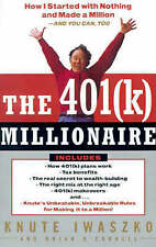 The 401(K) Millionaire: How I Started with Nothing and Made a Million and You Ca