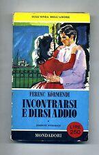 Ferenc Kormendi#INCONTRARSI E DIRSI ADDIO#Mondadori 1957 1A ED. Pavone