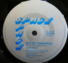 RAW DEAL Maybe Tomorrow 45 HARD ROCK 80s AUSTRALIA  ~ Rare 7