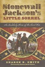 Stonewall Jackson's Little Sorrel, by Sharon B. Smith (2016, hc/dj)