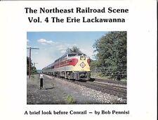 THE NORTHEAST RAILROAD SCENE - VOL 4  THE ERIE LACKAWANNA  RAILROAD (88 PHOTOS)
