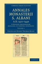 Cambridge Library Collection - Rolls: Annales Monasterii S. Albani A. D....