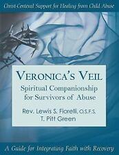 Veronica's Veil : Spiritual Companionship for Survivors of Abuse: a Guide for...