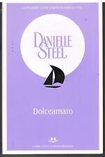 DANIELLE STEEL - DOLCEAMARO - LA BIBLIOTECA DI DONNA MODERNA - 2007
