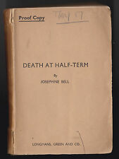 Josephine Bell - Death at Half-Term - Rare Uncorrected Proof 1939 - Detective