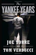 The Yankee Years by Joe Torre, Tom Verducci
