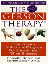 The Gerson Therapy - The proven nutritional program for cancer & other illnesses
