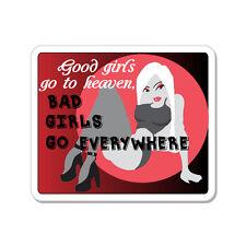 "Good Girls Go To Heaven Bad Girls Sexy car bumper sticker decal 5"" x 4"""