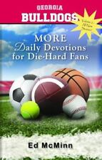 Daily Devotions for Die-Hard Fans More Georgia Bulldogs by McMinn, Ed