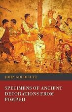 Specimens of Ancient Decorations from Pompeii by John Goldicutt (2014,...