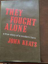 They Fought Alone - John Keats
