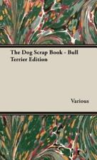 The Dog Scrap Book - Bull Terrier Edition (2008, Hardcover)