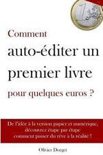 Comment Auto-Editer un Premier Livre Pour Quelques Euros - Olivier Dorget by...