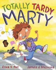 Totally Tardy Marty (Hardback or Cased Book)