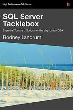 SQL Server Tacklebox Essential Tools and Scripts for the Day-To-Day DBA