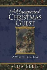 An Unexpected Christmas Guest: A Winter's Tale of Love by Alda Ellis, Edwin Mark