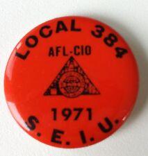 Vintage PIN Local 384 AFL CIO S.E.I.U. Employees Union Pin Button 1971