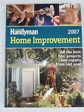 The Family Handyman Home Improvement 2007 All the best Tips, projects and repair