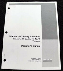 "CASE IH D DX 21 24 29 33 35 40 TRACTOR BRX160 60"" ROTARY BROOM OPERATORS MANUAL"