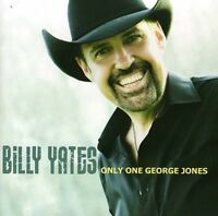 Billy Yates - Only One George Jones [New CD]