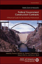 Smith, Currie & Hancock's Federal Government Construction Contracts: A Practical