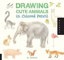 Drawing Cute Animals in Colored Pencil by Ai Akikusa (2014, Paperback)