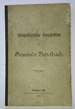 Rar! Ortspolizeiliche Vorschriften der Gemeinde Dettelbach 1902 Orts-Polizei