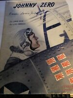 Vintage Sheet Music Johnny Zero 1943 WWII World War 2 Military Plane Pilot  C-6