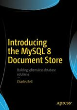 Introducing the MySql 8 Document Store by Charles Bell - Email Delivery