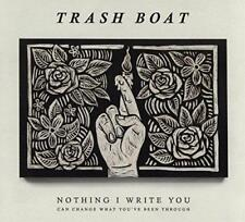 Trash Boat - Nothing I Write You Can Change What You'Ve Been Through (NEW CD)