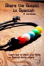 Share the Gospel in Spanish: a Workbook by Carla Vaca Diez (2013, Paperback)