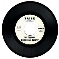 Sir Douglas Quintet 1965 Tribe 45rpm The Tracker b/w Blue Norther cLEAn! Tex-Mex